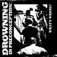 Drowning In Preconception - What's Wrong [EP]
